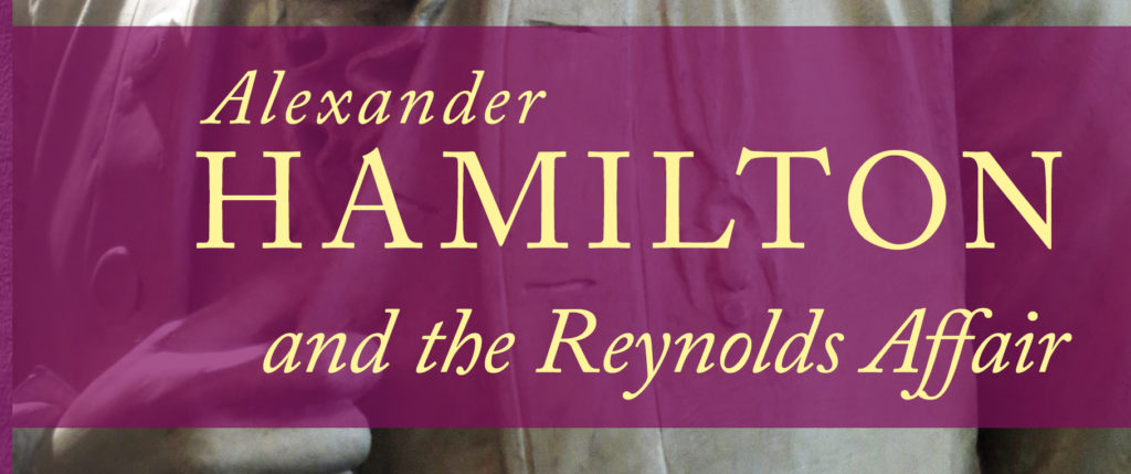 New in Print: Alexander Hamilton and the Reynolds Affair